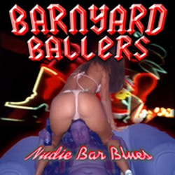 Barnyard Ballers - Nudie Bar Blues [2002]