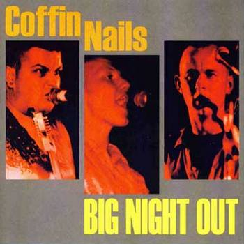 Coffin Nails - Big Night Out [1999]