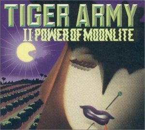 Tiger Army - Tiger Army II: Power Of Moonlite [2001]