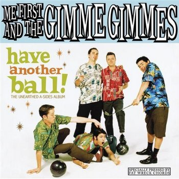 Me First And The Gimme Gimmes - Have Another Ball! [2008]