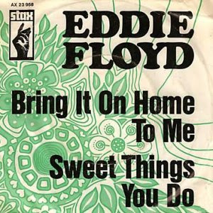 Eddie Floyd - Bring It On Home To Me / Sweet Things You Do