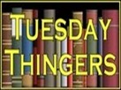 tuesday thingers