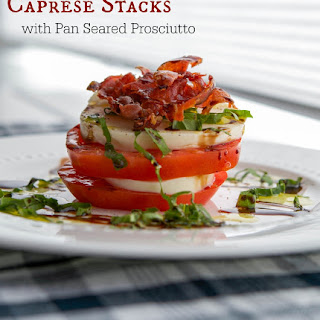 Caprese Stacks with Pan Seared Prosciutto