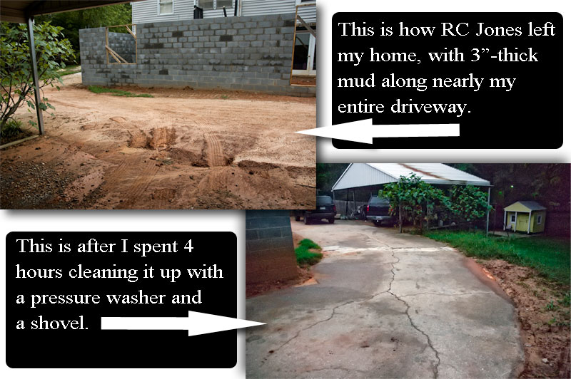 The RC Jones Company of Greer South Carolina Left Three Inches Of Mud On My Driveway For Me To Clean Up