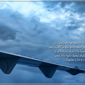 Psalms 139:9-10 by Sunny Wong - Typography Quotes & Sentences ( sky, plane, bible, sunrise )