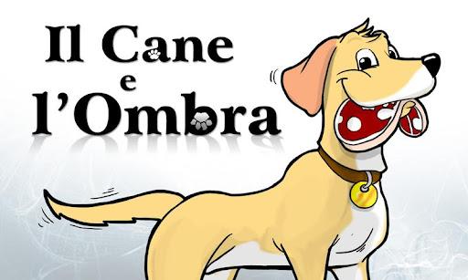 Il Cane e l'Ombra