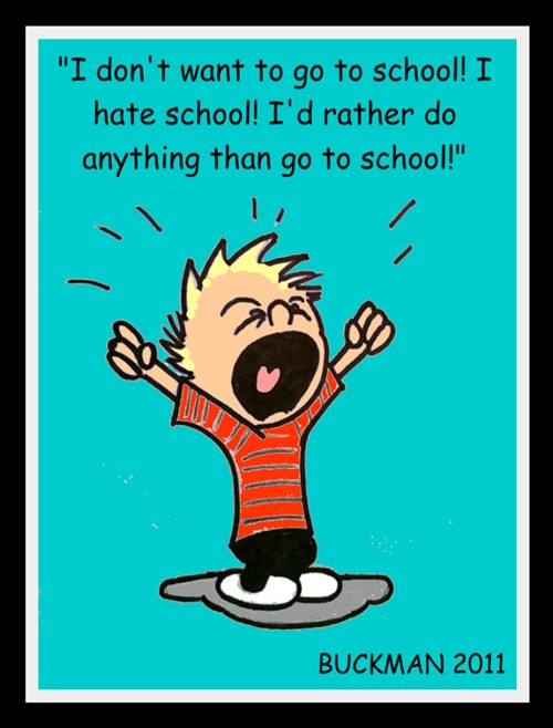 calvin__no_i_don__t_want_to_go_to_school__by_ti_king_graphics-d4vy0yx