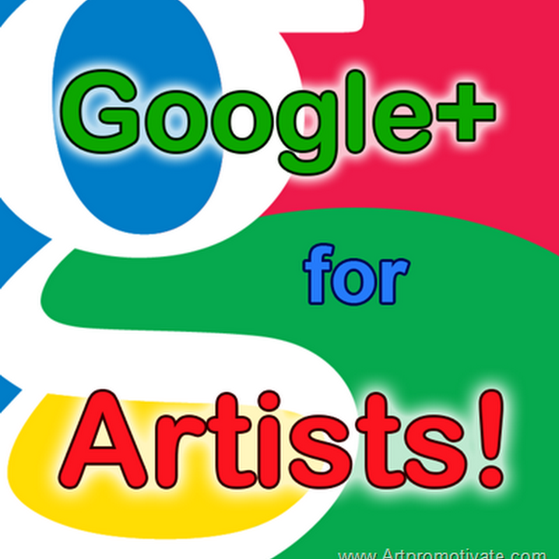 Google Plus for Artists – How to Setup an Awesome About Page