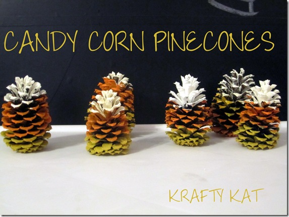 Candy Corn Pinecones {Krafty Kat}