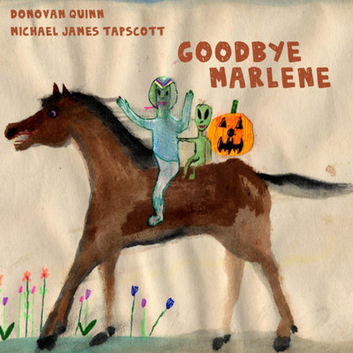 Donovan Quinn & Michael James Tapscott - Goodbye, Marlene