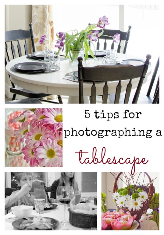 5 Tips for Photographing a Tablescape | personallyandrea.com