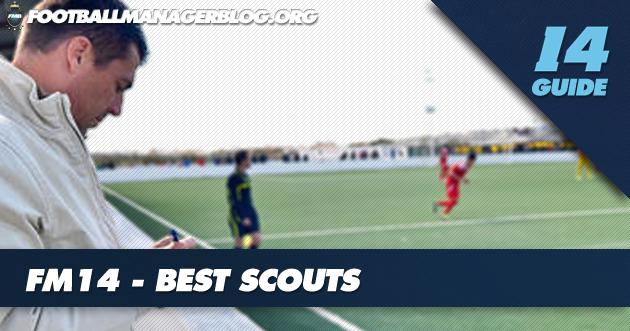FM 2014 - Best Scouts