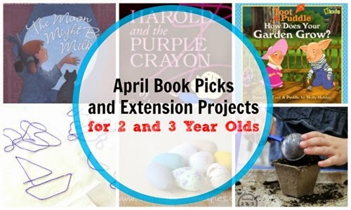 April book picks and project recommendations for 2 and 3 year olds