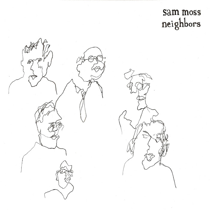Sam Moss - Neighbors