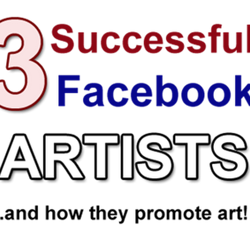 How 3 Artists Use Facebook Pages to Promote Art and Get Fans