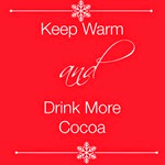 Top this Top That - Keep Warm Drink More Cocoa