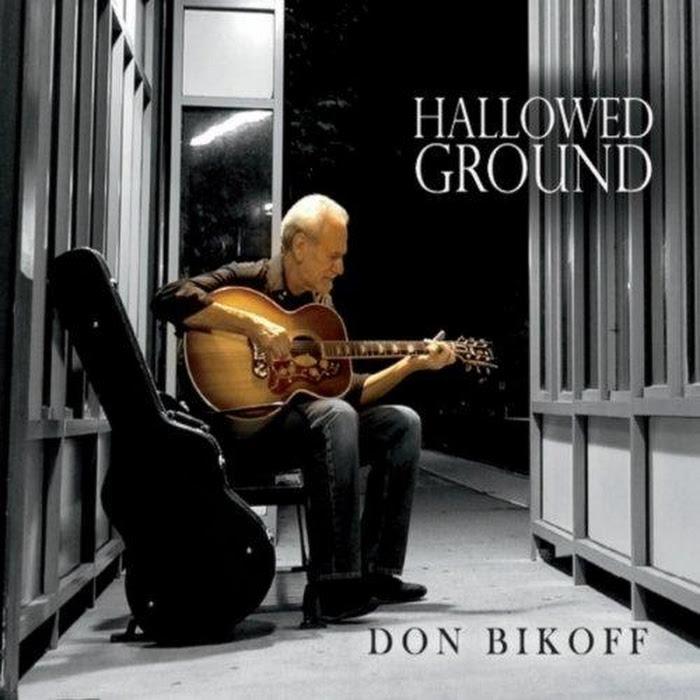 Don Bikoff ~ Hallowed Ground
