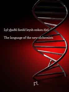 Lyl yþaðö faedd leysh ookan õjel - The language of the new alchemists