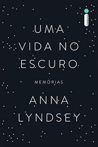 Uma Vida no Escuro, por Anna Lyndsey
