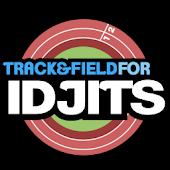 Track & Field For Idjits