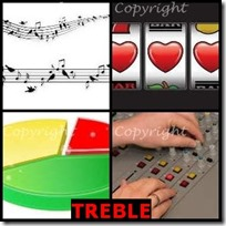 TREBLE- 4 Pics 1 Word Answers 3 Letters