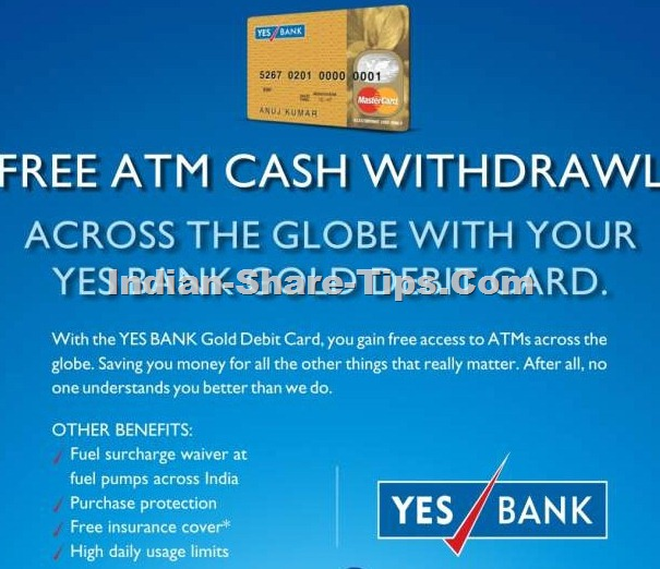free atm cash withdrawl across the globe with yes bank gold debit card