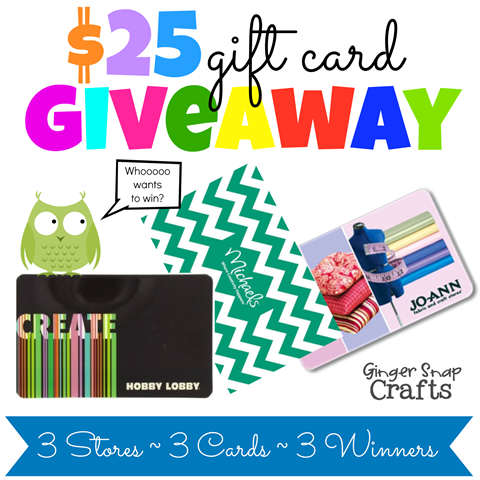 $25 gift card giveaway at GingerSnapCrafts.com 3 cards ~ 3 stores ~ 3 winners