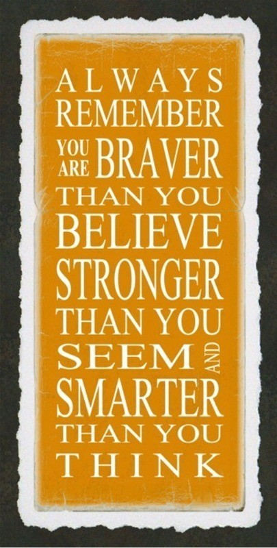 Always Remember You Re Braver Than You Believe 3 Quotes Links