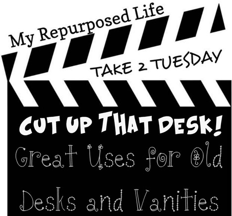 My Repurposed Life-Old Desks