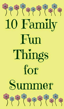 Ten Family Fun Things For Summer from Circling Through This Life