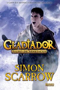 Gladiador - Filho de Spartacus, por Simon Scarrow