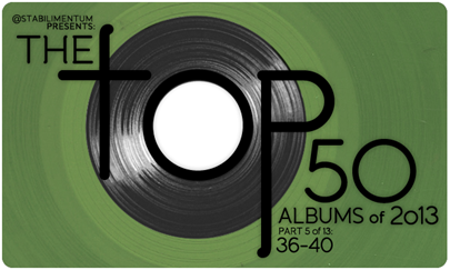 The Top 50 Albums of 2013, Part 5