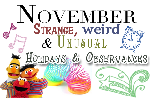 Bizarre Holidays In November 116