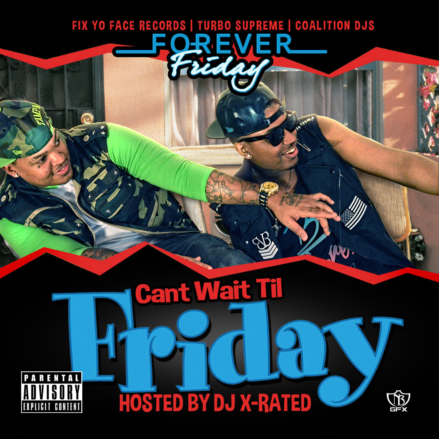 Grind Or Die Radio : FOREVER FRIDAY THE MIXTAPE HOSTED BY ...