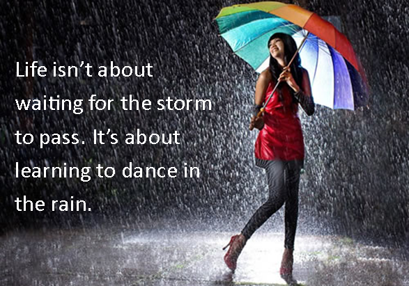 dance in the rain quote - Quotes links