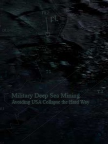 Military Deep Sea Mining - Avoiding USA Collapse the Hard Way Cover