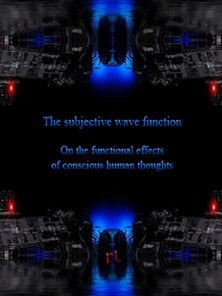 The subjective wave function - on the functional effects of conscious human thoughts Cover