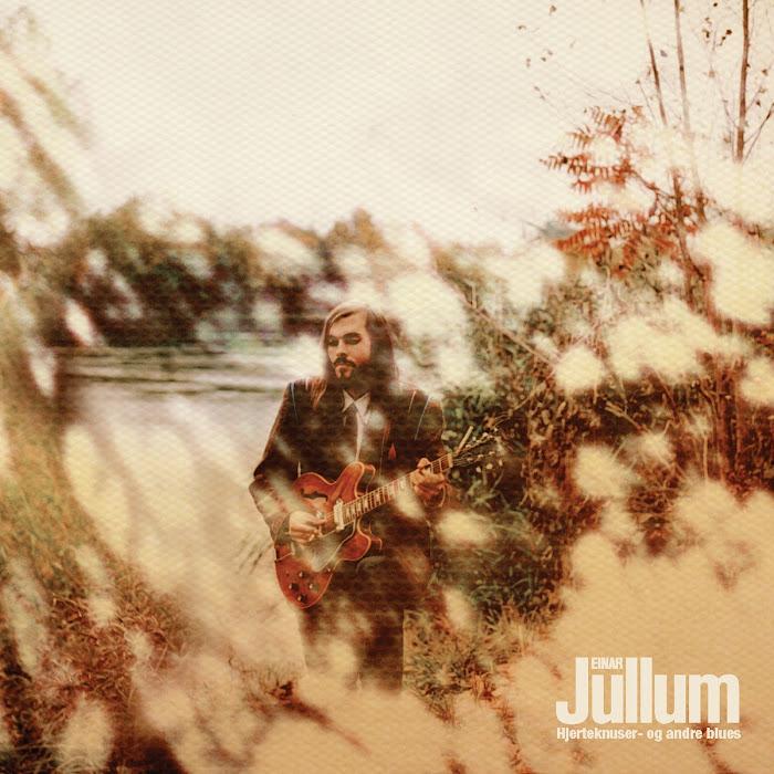 Einar Jullum - Hjerteknuser- og andre blues