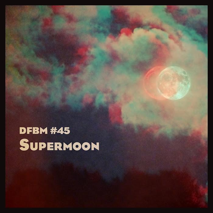 Mixtape #45 - Supermoon