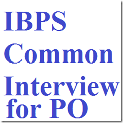 IBPS-Common-interview for PO 2013