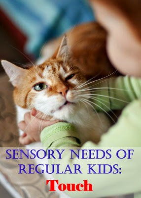 Sensory needs of regular kids - kids who love touch... too much