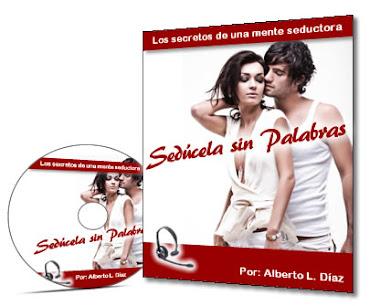 SEDÚCELA SIN PALABRAS, Alberto L. Díaz [ Curso ] – Los secretos de una mente seductora para aprender a seducir a una mujer