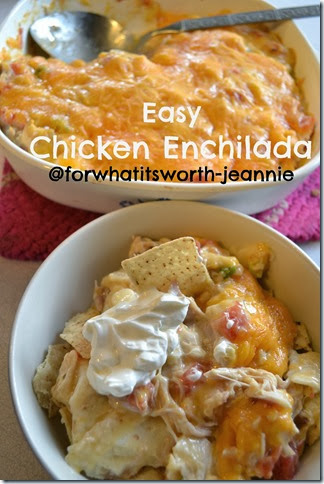 Easy Chicken Enchilada Casserole @forwhatitsworth-jeannie