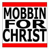 Mobbin4Christ