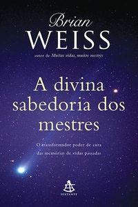 A Divina Sabedoria dos Mestres, por Brian Weiss