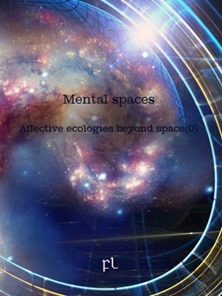 Mental spaces - Affective Ecologies Beyond Space(0) Cover