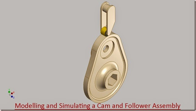 Modelling and Simulating a Cam and Follower Assembly