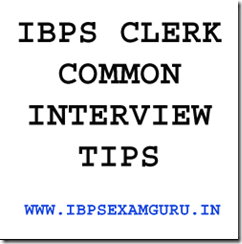 IBPS CLERK INTERVIEW TIPS 2013