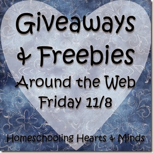 Homeschool Giveaways and Freebies around the web for Friday 11/8 at Homeschooling Hearts & Minds