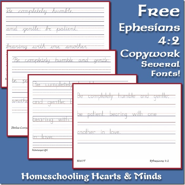 Free Ephesians 4:2 Copywork in multiple fonts at Homeschooling Hearts & Minds